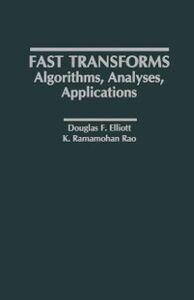 Foto Cover di Fast Transforms Algorithms, Analyses, Applications, Ebook inglese di K. Ramamohan Rao,Douglas F. Elliott, edito da Elsevier Science
