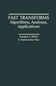 Ebook in inglese Fast Transforms Algorithms, Analyses, Applications Elliott, Douglas F. , Rao, K. Ramamohan