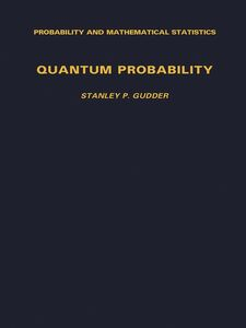 Ebook in inglese Quantum Probability Gudder, Stanley P.