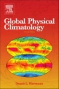 Foto Cover di Global Physical Climatology, Ebook inglese di Dennis L. Hartmann, edito da Elsevier Science