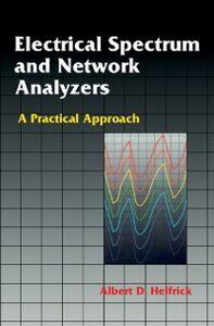 Ebook in inglese Electrical Spectrum & Network Analyzers Helfrick, Albert D.