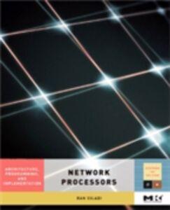 Foto Cover di Network Processors, Ebook inglese di Ran Giladi, edito da Elsevier Science