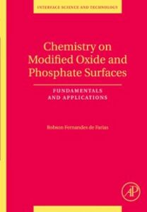Foto Cover di Chemistry on Modified Oxide and Phosphate Surfaces: Fundamentals and Applications, Ebook inglese di Robson Fernandes de Farias, edito da Elsevier Science
