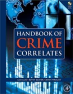 Ebook in inglese Handbook of Crime Correlates Beaver, Kevin M. , Ellis, Lee , Wright, John