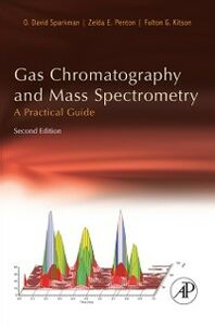 Ebook in inglese Gas Chromatography and Mass Spectrometry: A Practical Guide Kitson, Fulton G. , Penton, Zelda , Sparkman, O. David