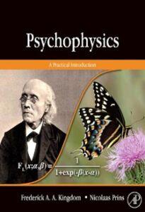 Foto Cover di Psychophysics, Ebook inglese di Frederick A.A. Kingdom,Nicolaas Prins, edito da Elsevier Science