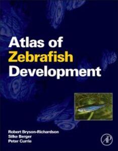 Foto Cover di Atlas of Zebrafish Development, Ebook inglese di AA.VV edito da Elsevier Science