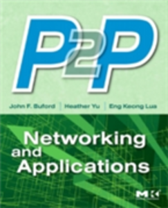 Ebook in inglese P2P Networking and Applications Buford, John , Lua, Eng Keong , Yu, Heather