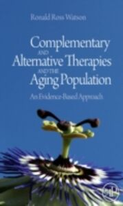 Ebook in inglese Complementary and Alternative Therapies and the Aging Population -, -