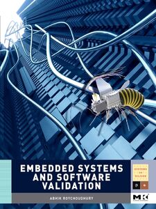Foto Cover di Embedded Systems and Software Validation, Ebook inglese di Abhik Roychoudhury, edito da Elsevier Science