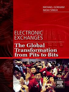Foto Cover di Electronic Exchanges, Ebook inglese di Michael Gorham,Nidhi Singh, edito da Elsevier Science