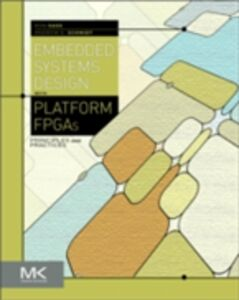 Ebook in inglese Embedded Systems Design with Platform FPGAs Sass, Ronald , Schmidt, Andrew G.