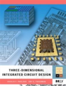 Ebook in inglese Three-dimensional Integrated Circuit Design Friedman, Eby G. , Pavlidis, Vasilis F.