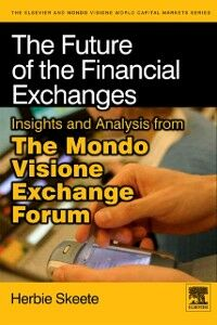 Foto Cover di Future of the Financial Exchanges, Ebook inglese di Herbie Skeete, edito da Elsevier Science