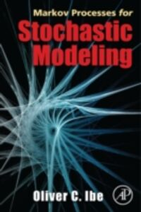 Ebook in inglese Markov Processes for Stochastic Modeling Ibe, Oliver
