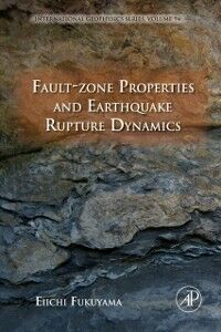 Ebook in inglese Fault-Zone Properties and Earthquake Rupture Dynamics -, -
