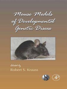 Foto Cover di Mouse Models of Developmental Genetic Disease, Ebook inglese di  edito da Elsevier Science