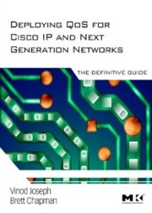 Ebook in inglese Deploying QoS for Cisco IP and Next Generation Networks Chapman, Brett , Joseph, Vinod