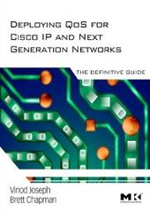 Deploying QoS for Cisco IP and Next Generation Networks