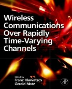 Foto Cover di Wireless Communications Over Rapidly Time-Varying Channels, Ebook inglese di  edito da Elsevier Science