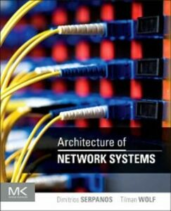 Ebook in inglese Architecture of Network Systems Serpanos, Dimitrios , Wolf, Tilman