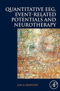 Ebook in inglese Quantitative EEG, Event-Related Potentials and Neurotherapy Kropotov, Juri D.