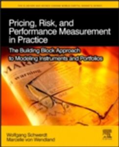 Ebook in inglese Pricing, Risk, and Performance Measurement in Practice Schwerdt, Wolfgang , Wendland, Marcelle von