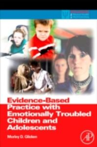 Foto Cover di Evidence-Based Practice with Emotionally Troubled Children and Adolescents, Ebook inglese di Morley D. Glicken, edito da Elsevier Science