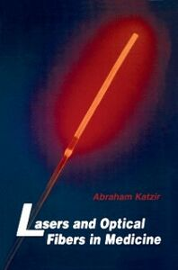 Ebook in inglese Lasers and Optical Fibers in Medicine Katzir, Abraham