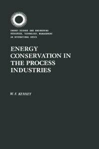 Ebook in inglese Energy Conservation in the Process Industries Kenney, W. F.