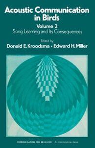 Foto Cover di Acoustic Communication in Birds, Ebook inglese di Kroodsma, edito da Elsevier Science