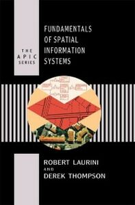 Ebook in inglese Fundamentals of Spatial Information Systems Laurini, Robert , Thompson, Derek