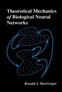 Ebook in inglese Theoretical Mechanics of Biological Neural Networks MacGregor, Ronald J.