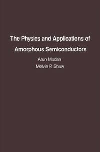 Foto Cover di Physics and Applications of Amorphous Semiconductors, Ebook inglese di Arun Madan,M. P. Shaw, edito da Elsevier Science