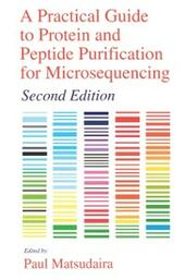 Practical Guide to Protein and Peptide Purification for Microsequencing