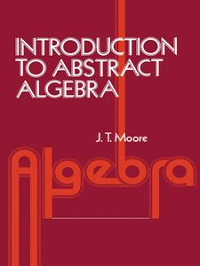 Foto Cover di Introduction to Abstract Algebra, Ebook inglese di J. Strother Moore, edito da Elsevier Science