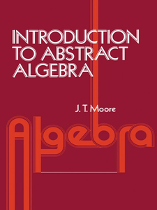 Ebook in inglese Introduction to Abstract Algebra Moore, J. Strother