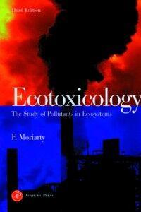 Foto Cover di Ecotoxicology, Ebook inglese di Frank Moriarty, edito da Elsevier Science
