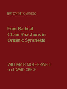 Foto Cover di Free Radical Chain Reactions in Organic Synthesis, Ebook inglese di David Crich,William B. Motherwell, edito da Elsevier Science