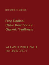 Free Radical Chain Reactions in Organic Synthesis
