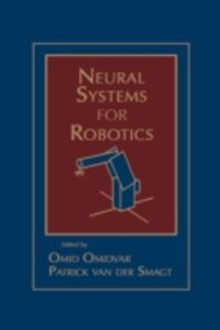 Foto Cover di Neural Systems for Robotics, Ebook inglese di Omid Omidvar,Patrick van der Smagt, edito da Elsevier Science