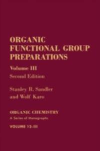 Foto Cover di Organic Functional Group Preparations, Ebook inglese di Wolf Karo,Stanley R. Sandler, edito da Elsevier Science