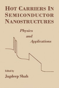 Ebook in inglese Hot Carriers in Semiconductor Nanostructures Shah, Jagdeep