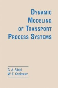 Ebook in inglese Dynamic Modeling of Transport Process Systems Schiesser, William E. , Silebi, C. A.