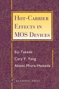 Ebook in inglese Hot-Carrier Effects in MOS Devices Miura-Hamada, Akemi , Takeda, Eiji , Yang, Cary Y.