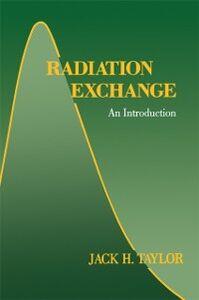 Foto Cover di Radiation Exchange, Ebook inglese di Jack H. Taylor, edito da Elsevier Science