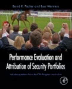 Ebook in inglese Performance Evaluation and Attribution of Security Portfolios Fischer, Bernd R. , Wermers, Russ