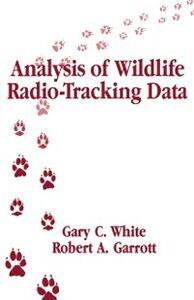 Ebook in inglese Analysis of Wildlife Radio-Tracking Data Garrott, Robert A. , White, Gary C.