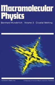 Foto Cover di Macromolecular Physics, Ebook inglese di Bernhard Wunderlich, edito da Elsevier Science