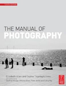 Foto Cover di Manual of Photography and Digital Imaging, Ebook inglese di Elizabeth Allen,Sophie Triantaphillidou, edito da Elsevier Science